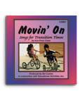 Movin' On CD; Songs for Transition Times
