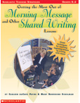 Getting the Most Out of Morning Message and Shared Writing